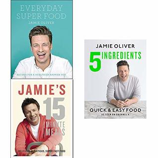 Jamie Oliver 3 Books Collection Set (5 Ingredients - Quick & Easy Food, Jamie's 15-Minute Meals, Everyday Super Food)