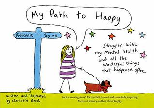 My Path to Happy: Struggles with my mental health and all the wonderful things that happened after