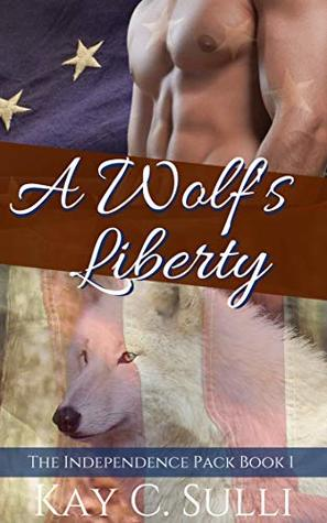 A Wolf's Liberty (The Independence Pack Book 1)
