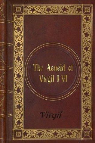 Virgil - The Aeneid of Virgil I-VI
