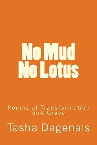 No Mud No Lotus: Poems of transformation and grace