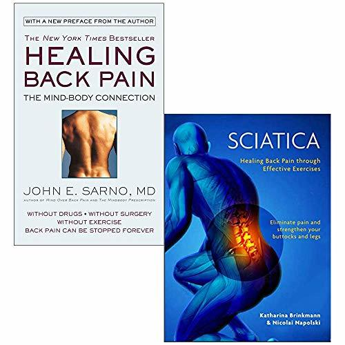 Healing back pain the mind-body connection, sciatica pain relief 2 books collection set