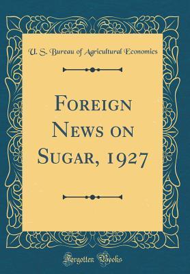 Foreign News on Sugar, 1927