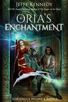 Oria's Enchantment by Jeffe Kennedy