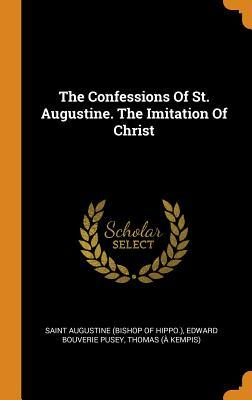 The Confessions of St. Augustine. the Imitation of Christ
