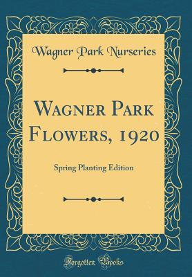 Wagner Park Flowers, 1920: Spring Planting Edition