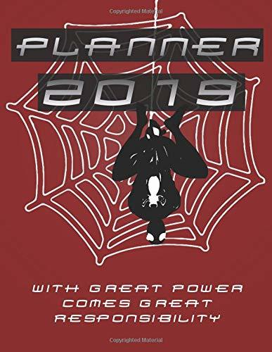 Planner 2019 With Great Power Comes Great Responsibility: 12-Month Daily Weekly Monthly Planner 2019, Superhero Quote, Planner For Gift, Schedule, ... 154 Pages, Agenda and Calendar - (8,50x11,00)
