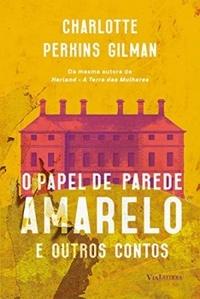 O papel de parede amarelo e outros contos