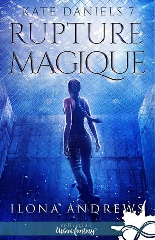 Rupture magique (Kate Daniels, #7)