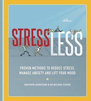 StressLess: Proven Methods to Reduce Stress, Manage Anxiety and Lift Your Mood