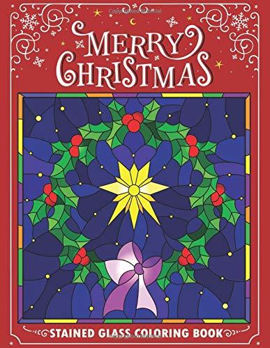Merry Christmas Stain Glass Coloring Book: Fun, Easy, and Relaxing Coloring Pages for Adults