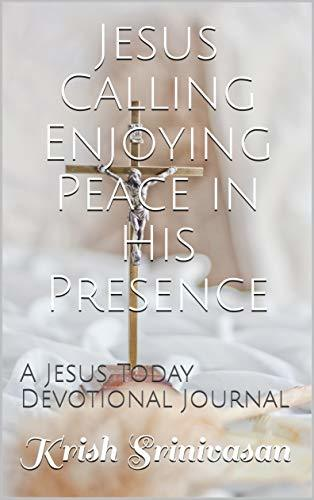 Jesus Calling Enjoying Peace in His Presence: A Jesus Today Devotional Journal