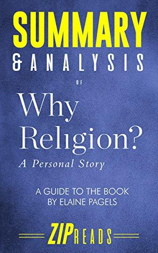 Summary & Analysis of Why Religion: A Personal Story | A Guide to the Book by Elaine Pagels