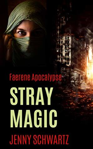 Stray Magic: A Dystopian Fantasy (Faerene Apocalypse Book 1)