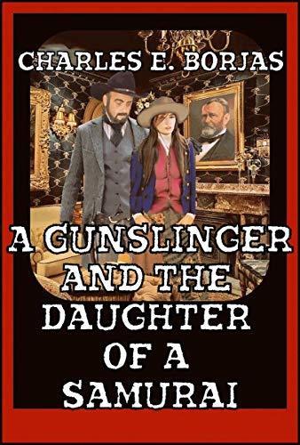 A Gunslinger and the Daughter of a Samurai