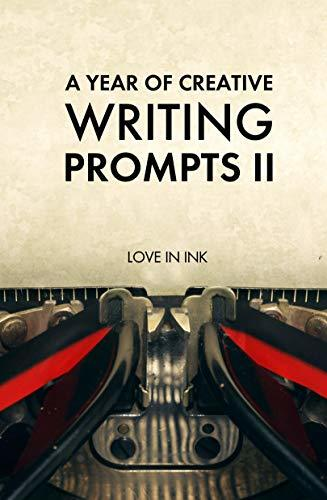 A Year of Creative Writing Prompts II