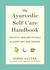 The Ayurvedic Self-Care Handbook by Sarah Kucera