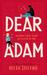 Dear Adam by Kelsie Stelting