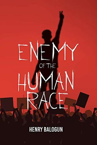 Enemy of the Human Race by Henry Balogun