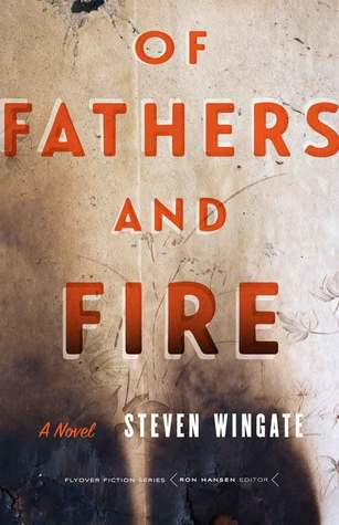 Of Fathers and Fire: A Novel