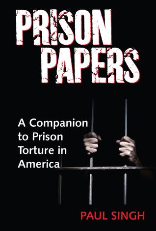 The Prison Papers: A Companion to Prison Torture in America