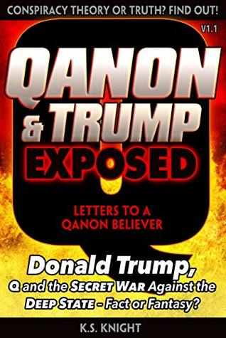 QANON & TRUMP EXPOSED: Donald Trump, Q and the Secret War Against the Deep State. Conspiracy Theory or Truth?