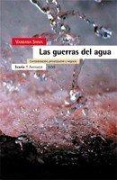 Guerras del agua, Las. Contaminacion, privatizacion y negocio