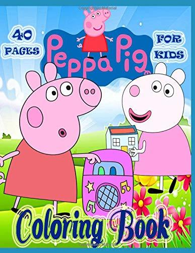 Peppa Pig Coloring book for kids: 40 pages