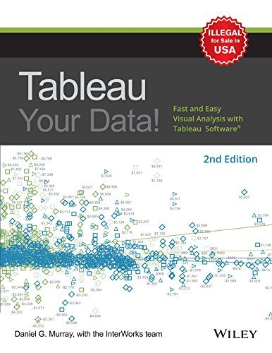 Tableau Your Data : Fast And Easy Visual Analysis With Tableau Software, 2Nd Edition [Paperback] [Jan 01, 2018] Daniel G. Murray