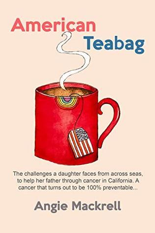 American Teabag: Memoir from 2016-2018