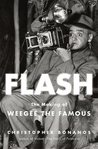 Flash: The Making of Weegee the Famous: The Making of Weegee the Famous