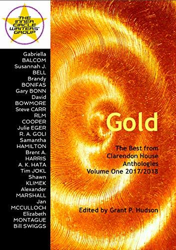 Gold: The Best from Clarendon House Anthologies Volume One 2017/2018