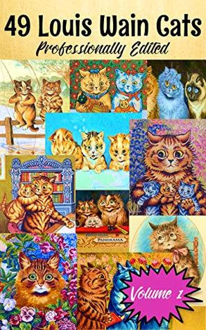 49 Louis Wain Cat Art Prints, Volume 1: Professionally Edited Cat Artwork