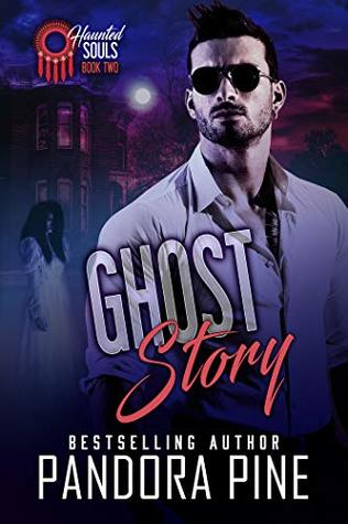 Ghost Story (Haunted Souls #2) by Pandora Pine