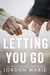 Letting You Go by Jordan Marie