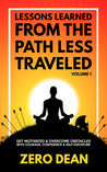Lessons Learned from The Path Less Traveled Volume 1 by Zero Dean