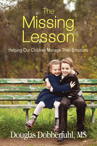 The Missing Lesson: Helping Our Children Manage Their Emotions