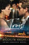 Trois: A BWWM Romance (The French Connection)