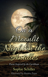 On a Moonlit Night in the Antilles: Poems Inspired by the Caribbean