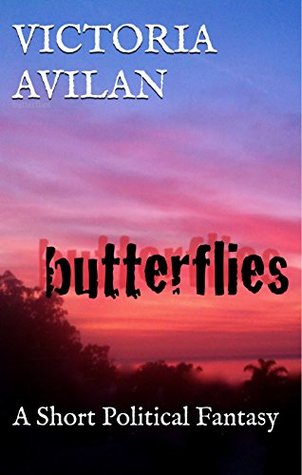 Butterfiles: a short political fantasy