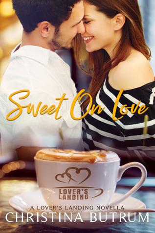 Sweet on Love (A Lover's Landing Novella)