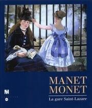 Manet Monet: La Gare Saint-Lazare