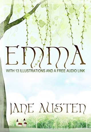 Emma: With 13 Illustrations and a Free Audio Link.
