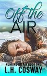 Off the Air by L.H. Cosway