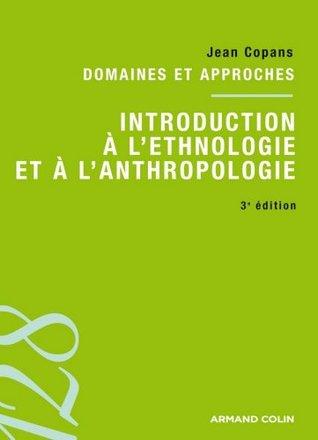 Introduction à l'ethnologie et à l'anthropologie: Domaines et approches