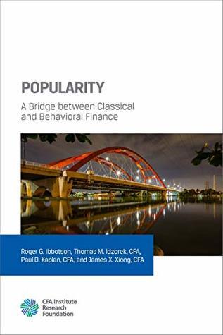 Popularity: A Bridge between Classical and Behavioral Finance