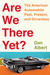 Are We There Yet?: The American Automobile Past, Present, and Driverless by Dan  Albert