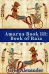 Amarna Book III by Grea Alexander