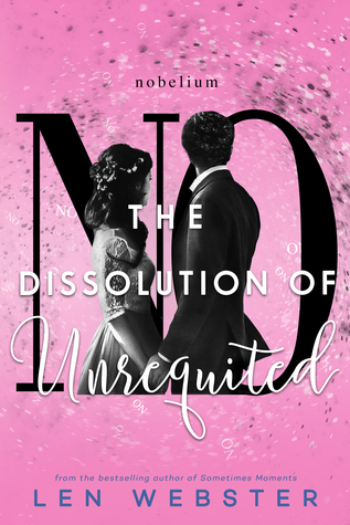The Dissolution of Unrequited (The Science of Unrequited #4)