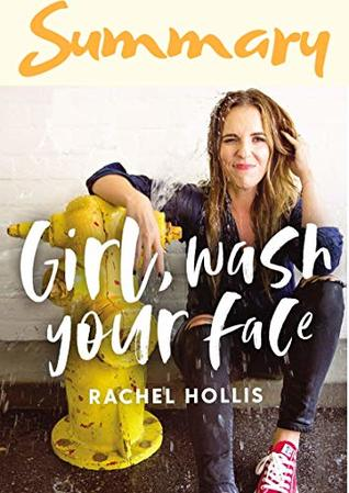 Summary of Girl, Wash Your Face by Rachel Hollis